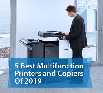 5 Best Multifunction Printers and Copiers Of 2019