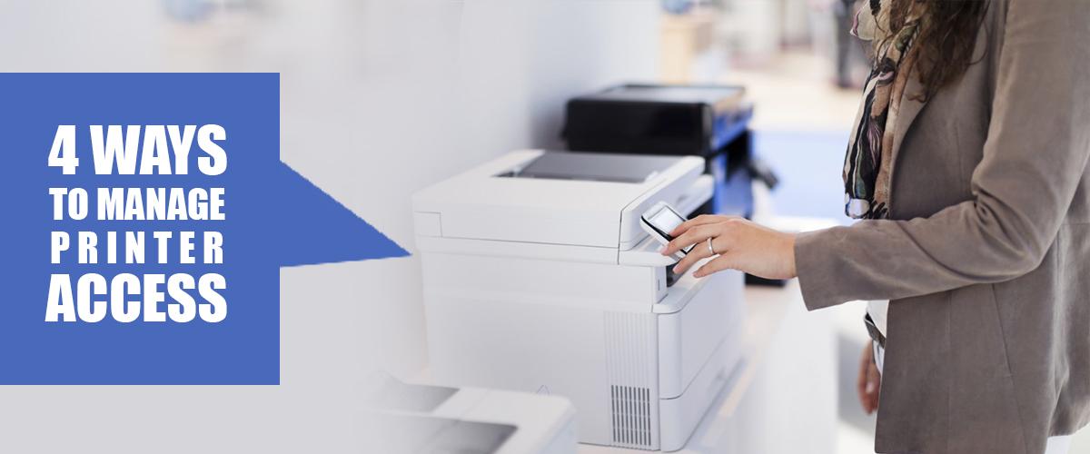 4 Ways To Manage Printer Access