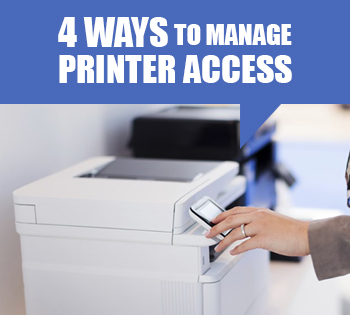 4 Ways To Manage Printer Access