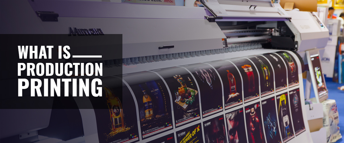 What Is Production Printing